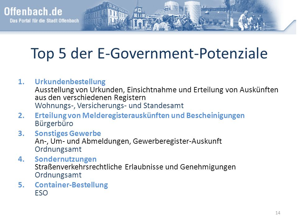 Top 5 der E-Government-Potenziale 1.Urkundenbestellung Ausstellung von Urkunden, Einsichtnahme und Erteilung von Auskünften aus den verschiedenen Regi