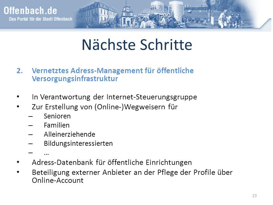 Nächste Schritte 2.Vernetztes Adress-Management für öffentliche Versorgungsinfrastruktur In Verantwortung der Internet-Steuerungsgruppe Zur Erstellung