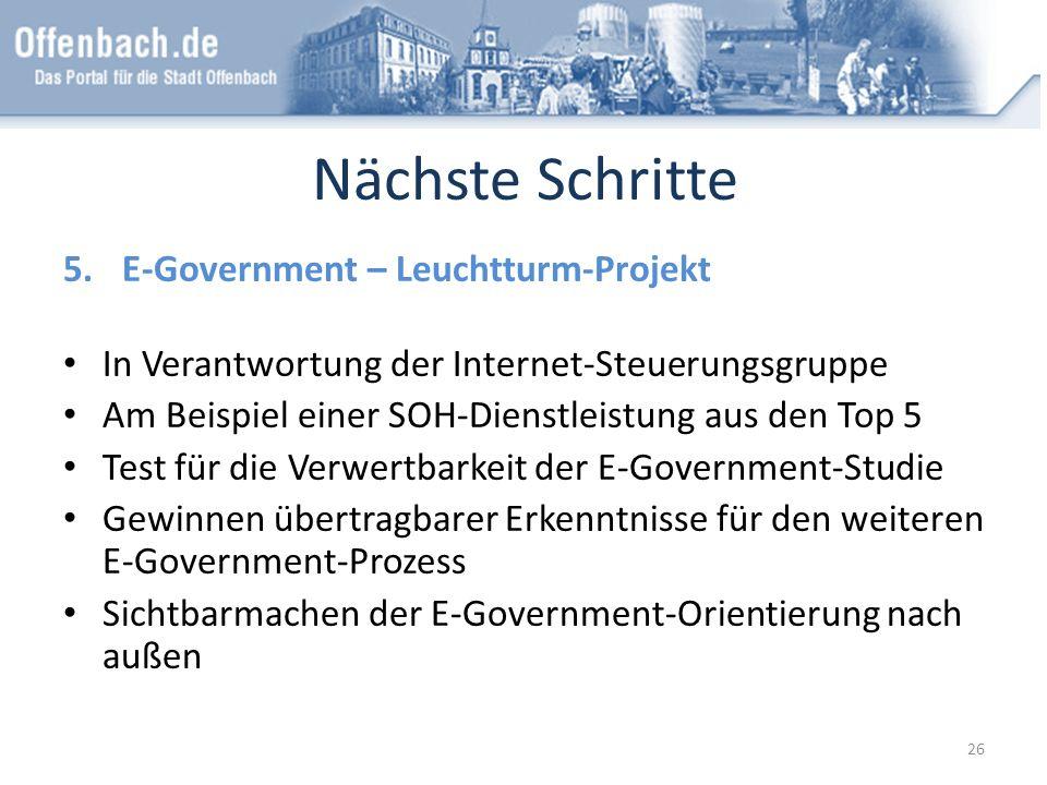 Nächste Schritte 5.E-Government – Leuchtturm-Projekt In Verantwortung der Internet-Steuerungsgruppe Am Beispiel einer SOH-Dienstleistung aus den Top 5