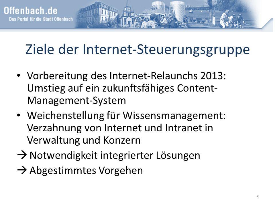 Ziele der Internet-Steuerungsgruppe Vorbereitung des Internet-Relaunchs 2013: Umstieg auf ein zukunftsfähiges Content- Management-System Weichenstellu
