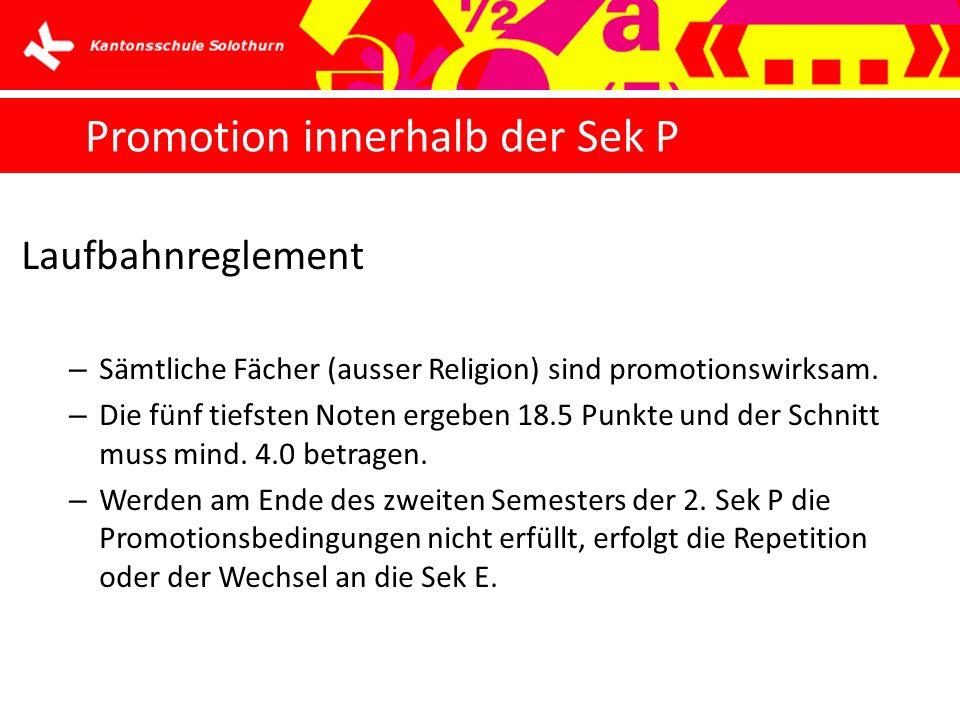 Promotion innerhalb der Sek P Laufbahnreglement – Sämtliche Fächer (ausser Religion) sind promotionswirksam.