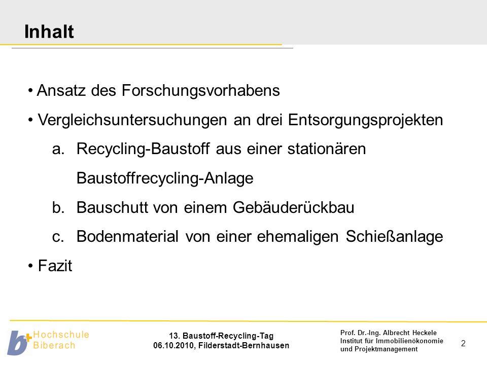 Prof. Dr.-Ing. Albrecht Heckele Institut für Immobilienökonomie und Projektmanagement 13. Baustoff-Recycling-Tag 06.10.2010, Filderstadt-Bernhausen 2