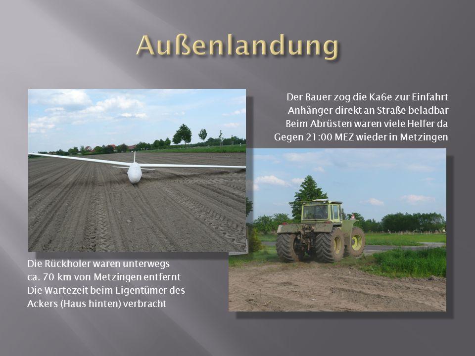 Die Rückholer waren unterwegs ca. 70 km von Metzingen entfernt Die Wartezeit beim Eigentümer des Ackers (Haus hinten) verbracht Der Bauer zog die Ka6e