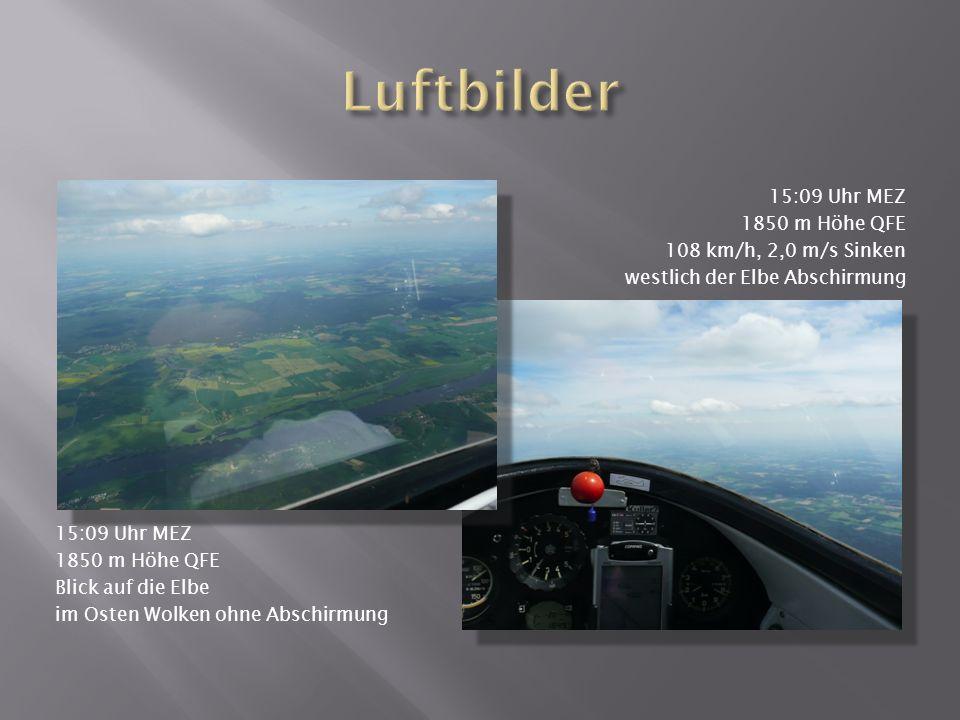 15:09 Uhr MEZ 1850 m Höhe QFE Blick auf die Elbe im Osten Wolken ohne Abschirmung 15:09 Uhr MEZ 1850 m Höhe QFE 108 km/h, 2,0 m/s Sinken westlich der