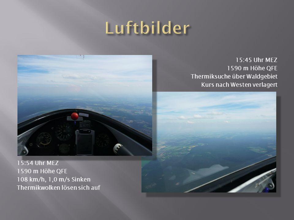 15:54 Uhr MEZ 1590 m Höhe QFE 108 km/h, 1,0 m/s Sinken Thermikwolken lösen sich auf 15:45 Uhr MEZ 1590 m Höhe QFE Thermiksuche über Waldgebiet Kurs na