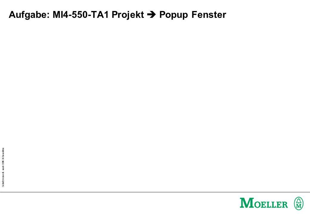 Schutzvermerk nach DIN 34 beachten Aufgabe: MI4-550-TA1 Projekt Popup Fenster