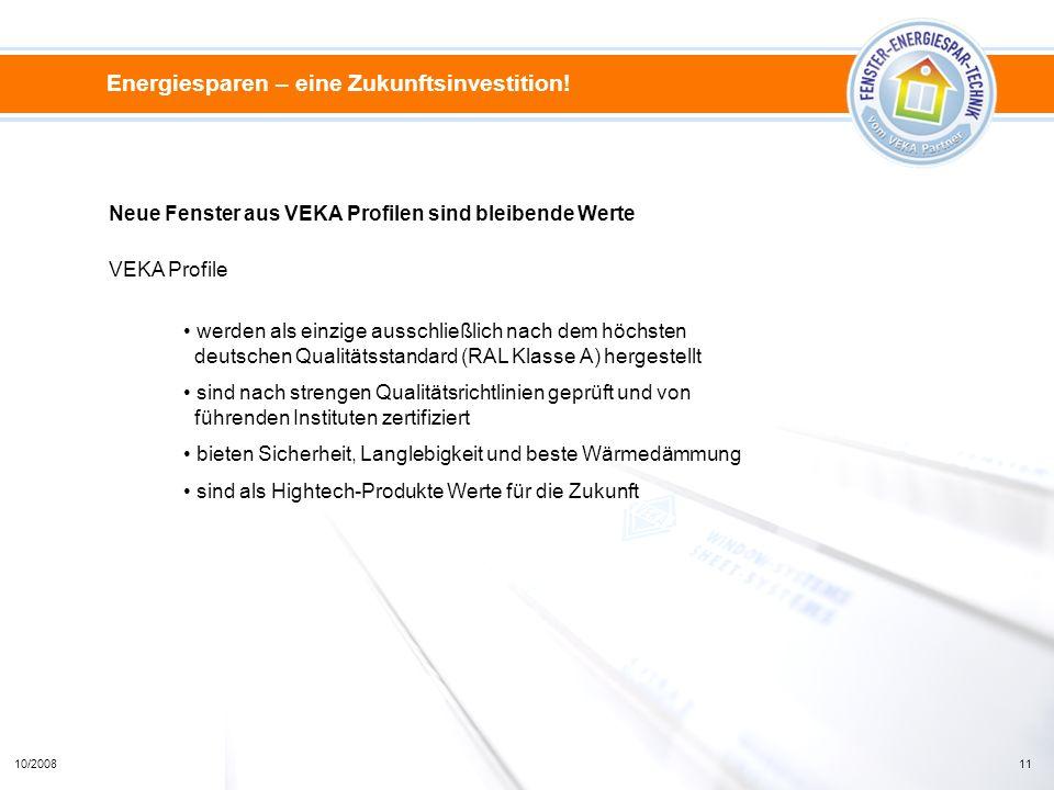 Energiesparen – eine Zukunftsinvestition! Neue Fenster aus VEKA Profilen sind bleibende Werte werden als einzige ausschließlich nach dem höchsten deut