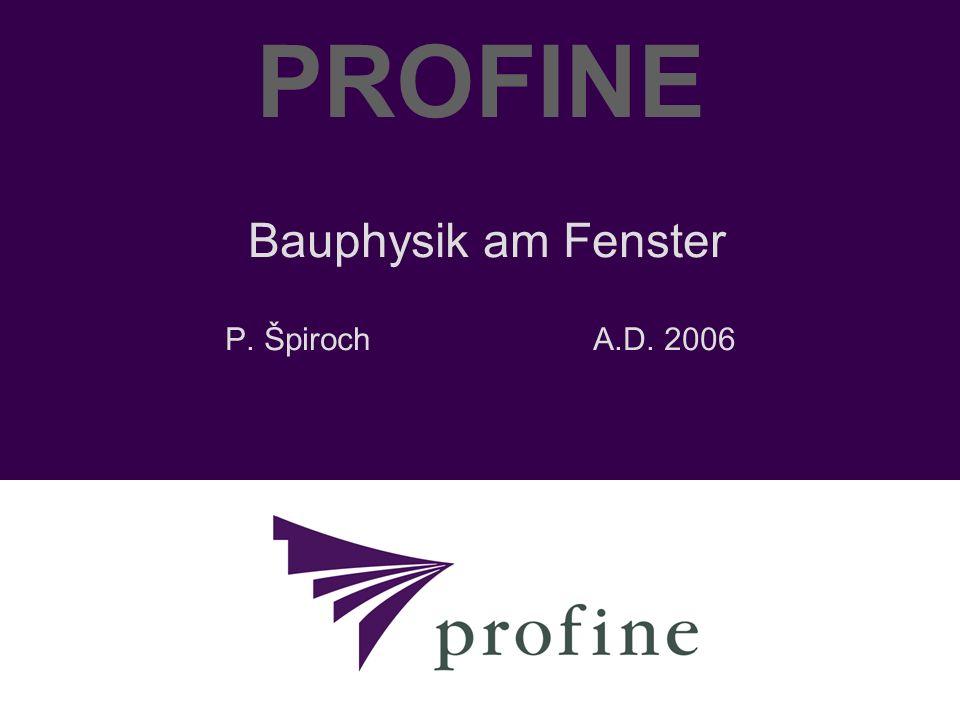 PROFINE Bauphysik am Fenster P. Špiroch A.D. 2006