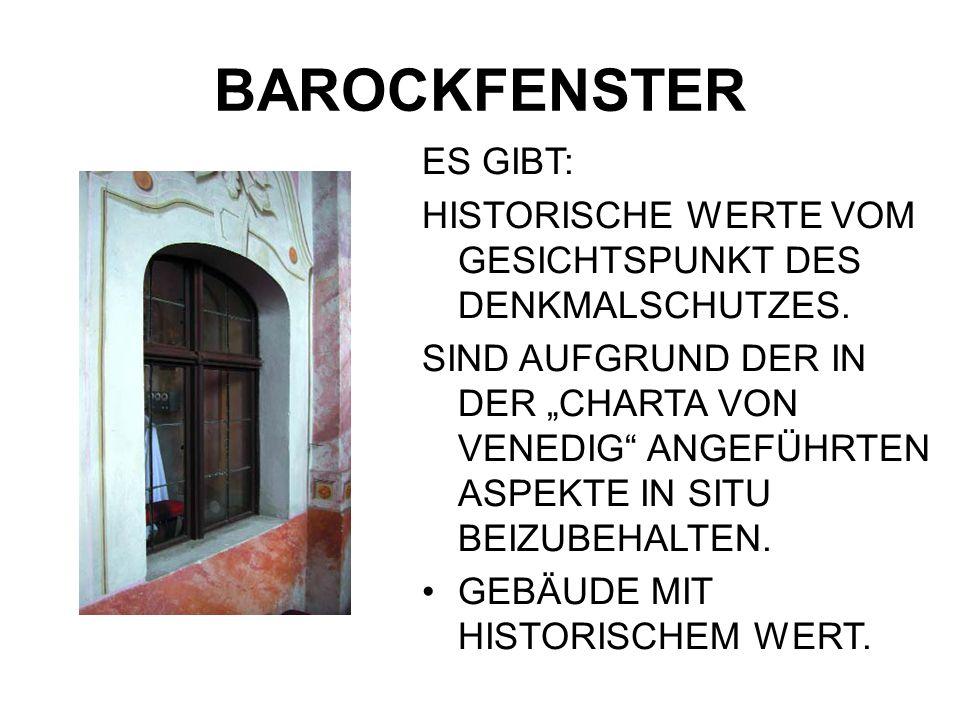 BAROCKFENSTER ES GIBT: HISTORISCHE WERTE VOM GESICHTSPUNKT DES DENKMALSCHUTZES.