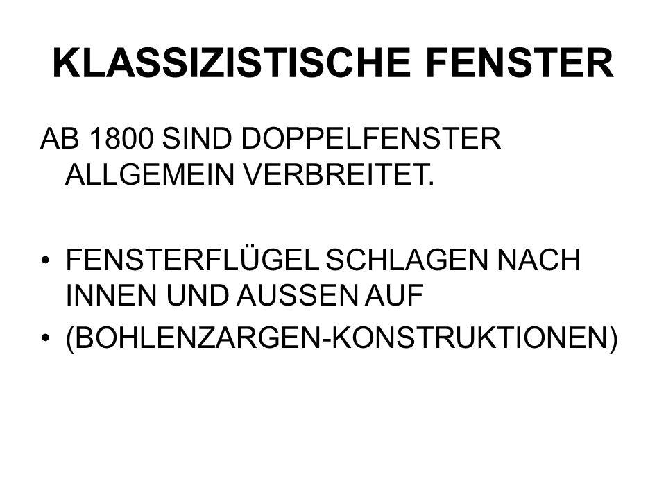 KLASSIZISTISCHE FENSTER AB 1800 SIND DOPPELFENSTER ALLGEMEIN VERBREITET.