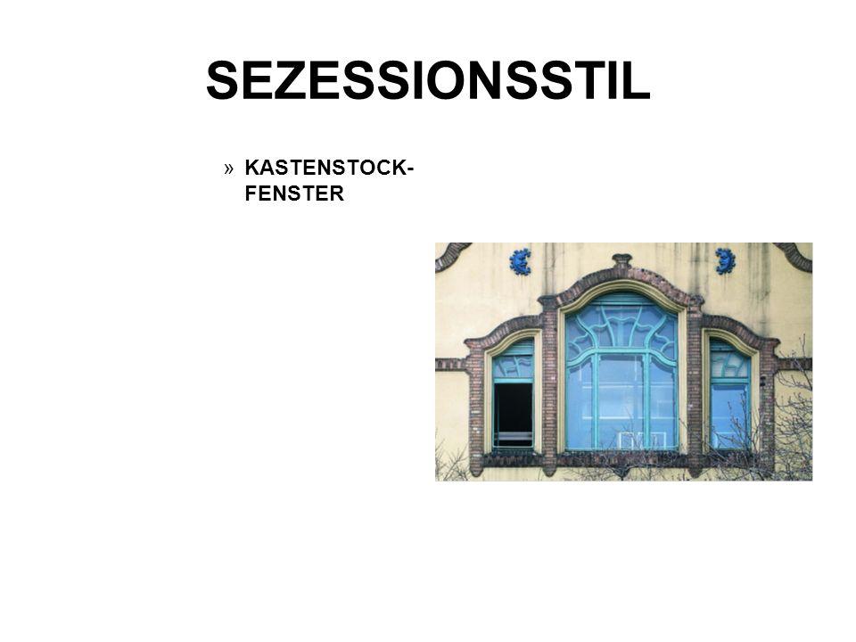 SEZESSIONSSTIL »KASTENSTOCK- FENSTER