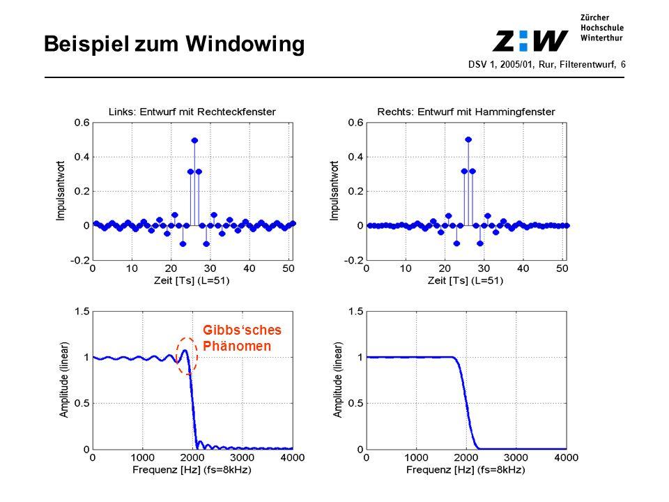 Einfluss des Fensters DSV 1, 2005/01, Rur, Filterentwurf, 7 h FIR [n] = w[n] · h d [n] H FIR (f) = W(f) * H d (f) H d (f) IW(f 0 -f)I Gibbssches Phänomen: Überschwingen von H FIR (f 0 f DB ) Nebenkeule von W(f) klein => Überschwingen von H FIR (f) klein Hauptkeule von W(f) schmal => Übergangsbereich von H FIR (f) steil f DB
