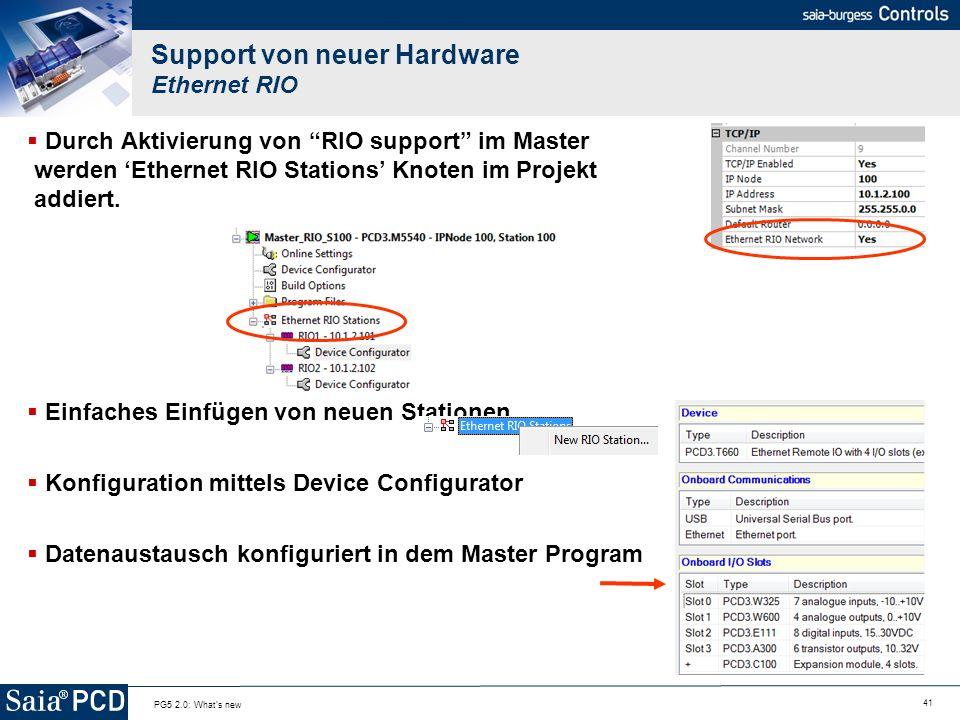 41 PG5 2.0: What's new Support von neuer Hardware Ethernet RIO Durch Aktivierung von RIO support im Master werden Ethernet RIO Stations Knoten im Proj