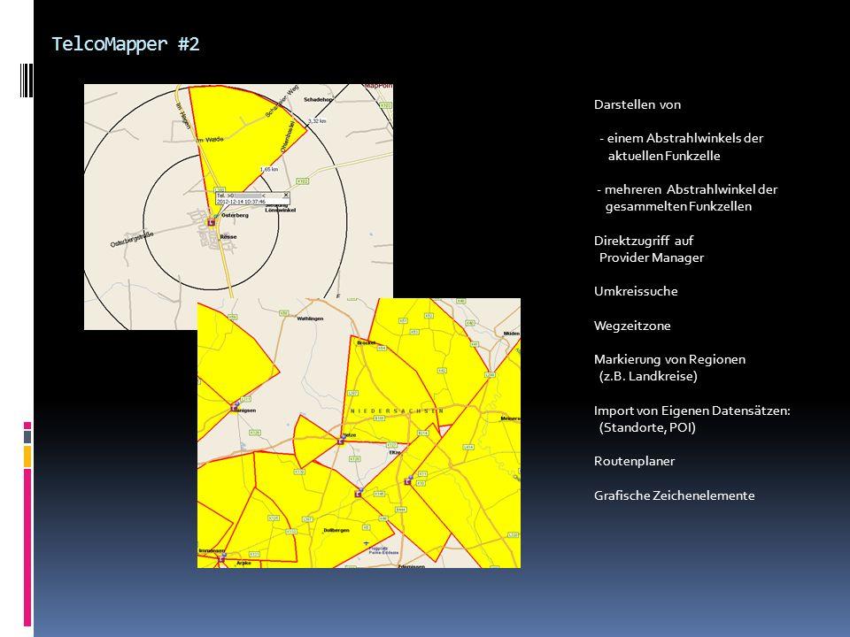 TelcoMapper #2 Darstellen von - einem Abstrahlwinkels der aktuellen Funkzelle - mehreren Abstrahlwinkel der gesammelten Funkzellen Direktzugriff auf P
