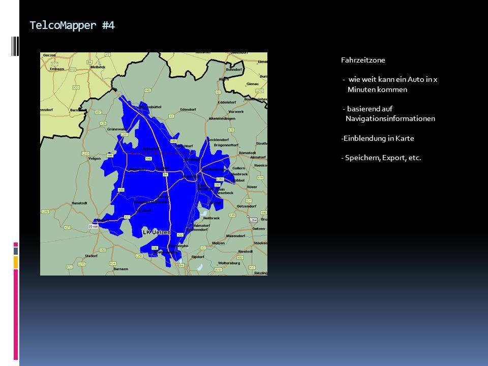 TelcoMapper #4 Fahrzeitzone - wie weit kann ein Auto in x Minuten kommen - basierend auf Navigationsinformationen -Einblendung in Karte - Speichern, E
