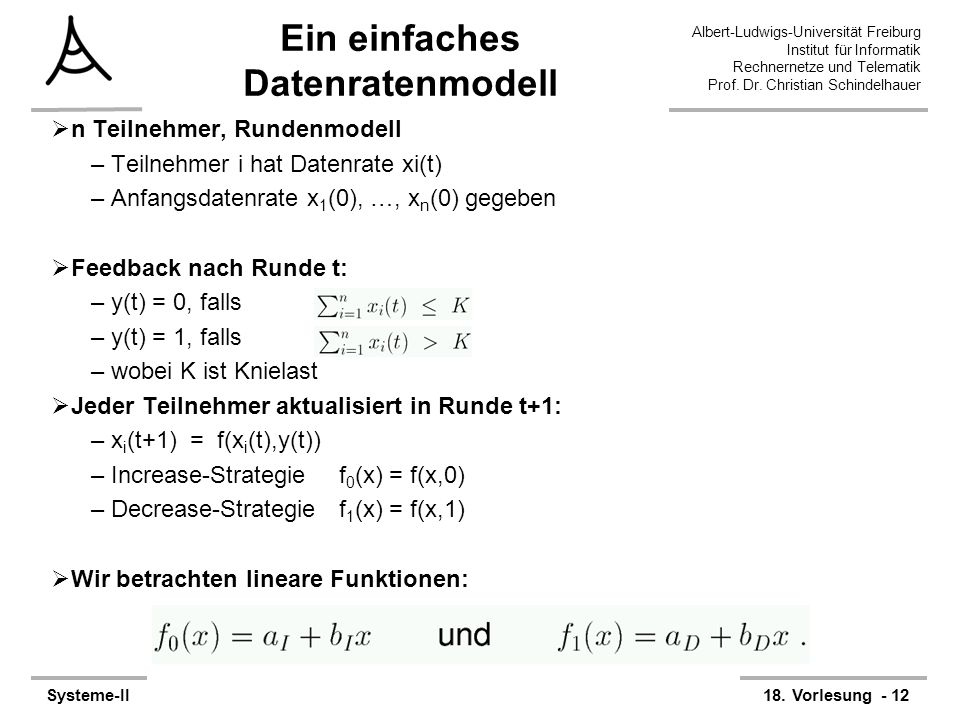 Albert-Ludwigs-Universität Freiburg Institut für Informatik Rechnernetze und Telematik Prof. Dr. Christian Schindelhauer Systeme-II18. Vorlesung - 12