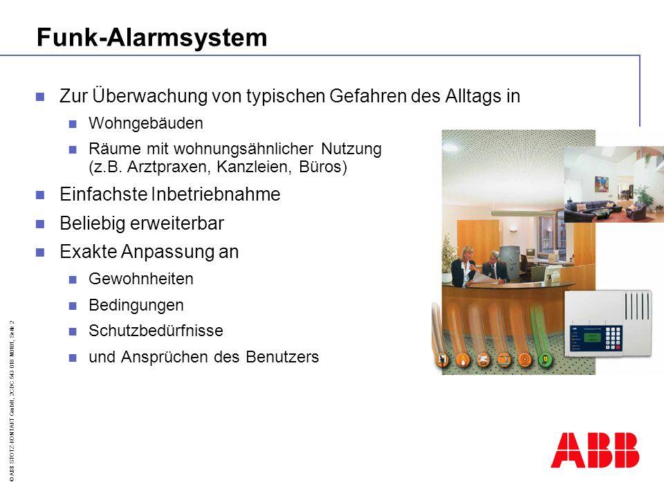 © ABB STOTZ-KONTAKT GmbH, 2CDC 543 018 N0101, Seite 3 Funk-AlarmsystemFAS 9000 Sortiment FAS9360Funk-Alarmzentrale FAS9111Bewegungsmelder FAS9210Kontaktmelder Tür FAS9211/12Kontaktmelder Fenster FAS9260akustischer Glasbruchmelder FAS9405Funkaußensirene mit Blitz FAS9612Handsender scharf/unscharf FAS9611Handsender Notruf FAS9636Zusatz-Bedienteil FAS9215Sockel für Brandmelder FAS9155optischer Rauchmelder FAS9157Thermomax-Melder FAS9152/53Handmelder blau/rot FAS9404Innensirene