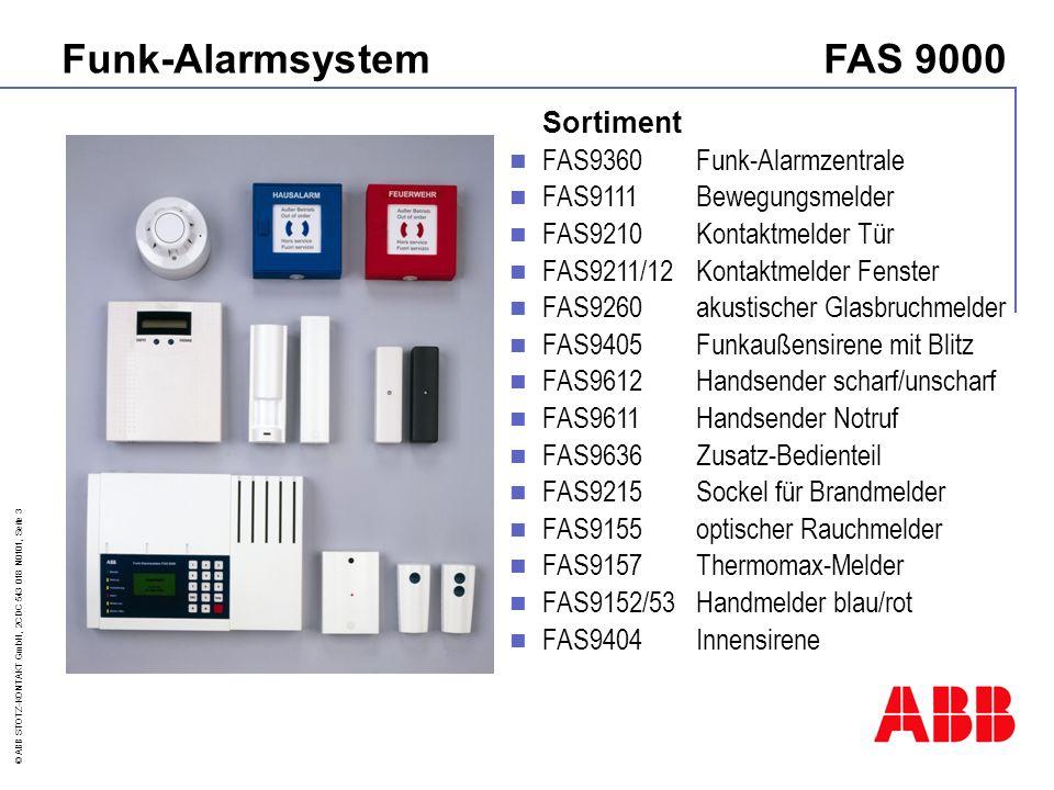 © ABB STOTZ-KONTAKT GmbH, 2CDC 543 018 N0101, Seite 4 Eigenschaften VdS angemeldet für Home-Security Funkteil Schmalband-FM einfachste Inbetriebnahme (Einlernbrücke) 3 echte Bereiche (80 Melder, 3 Bedienteile) Melderfunktionen programmierbar (Sortiment) Schloss-Sender wie gewohnt, Technik-Melder Grafik-Display, Menüstruktur wie L108, 208, 840 RS232 für XIB (Drucker, PC, EIB, GSM) Zukunft Funk-AlarmsystemFAS 9000