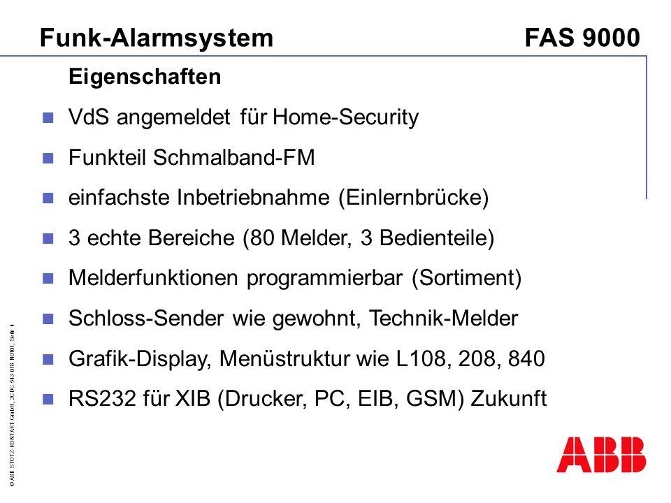 © ABB STOTZ-KONTAKT GmbH, 2CDC 543 018 N0101, Seite 15 Einzusetzen bei mehr als einem Sicherungsbereich Anzeige der Gründe für Scharfschalt-Fehlversuch Auch zur internen Scharfschaltung geeignet Zusatz-BedienteilFAS9636