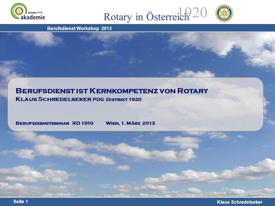 Harald Marschner Seite 1 Klaus Schredelseker Rotary in Österreich 1920 Berufsdienst Workshop 2013 Berufsdienst ist Kernkompetenz von Rotary Klaus Schr