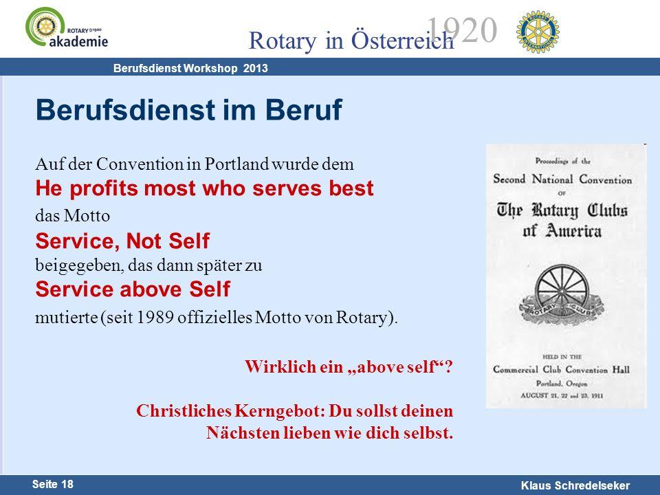 Harald Marschner Seite 18 Klaus Schredelseker Rotary in Österreich 1920 Berufsdienst Workshop 2013 Auf der Convention in Portland wurde dem He profits