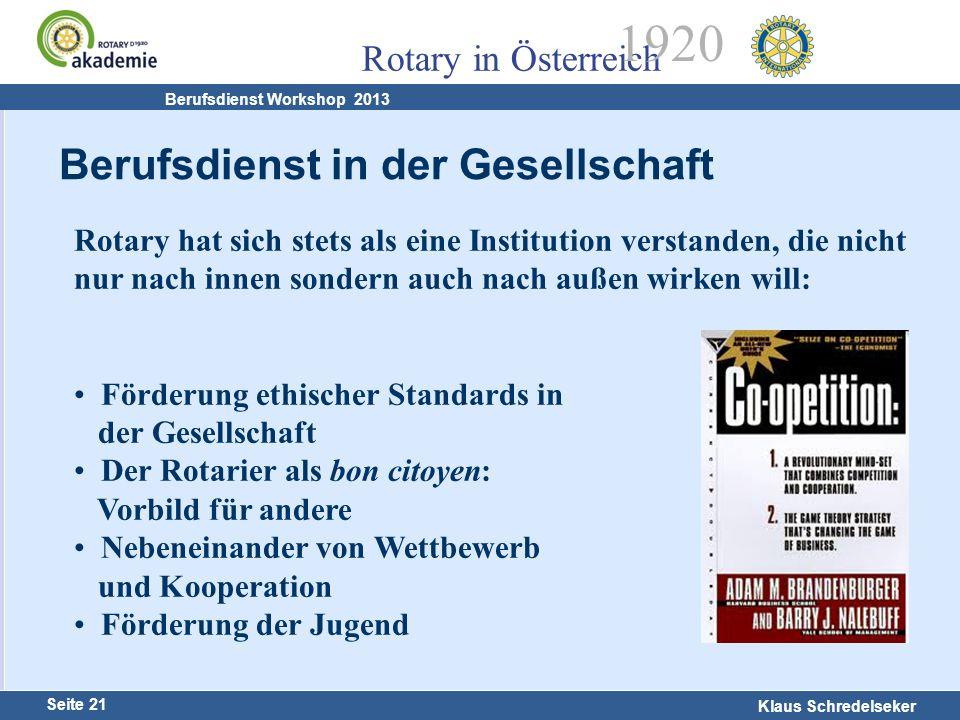 Harald Marschner Seite 21 Klaus Schredelseker Rotary in Österreich 1920 Berufsdienst Workshop 2013 Berufsdienst in der Gesellschaft Rotary hat sich st