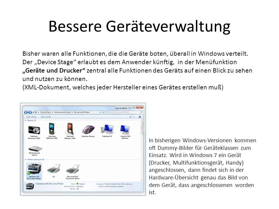Bessere Geräteverwaltung In bisherigen Windows-Versionen kommen oft Dummy-Bilder für Geräteklassen zum Einsatz. Wird in Windows 7 ein Gerät (Drucker,