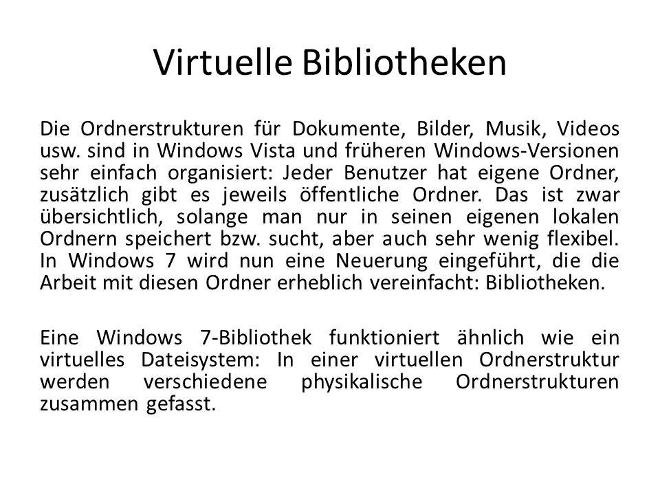 Virtuelle Bibliotheken Die Ordnerstrukturen für Dokumente, Bilder, Musik, Videos usw. sind in Windows Vista und früheren Windows-Versionen sehr einfac