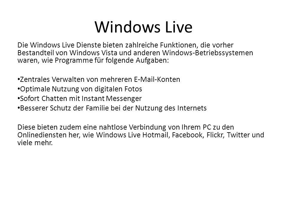 Windows Live Die Windows Live Dienste bieten zahlreiche Funktionen, die vorher Bestandteil von Windows Vista und anderen Windows-Betriebssystemen ware