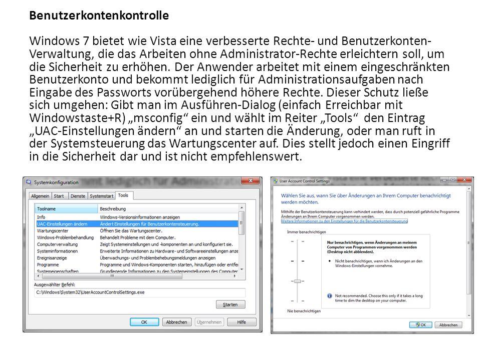 Benutzerkontenkontrolle Windows 7 bietet wie Vista eine verbesserte Rechte- und Benutzerkonten- Verwaltung, die das Arbeiten ohne Administrator-Rechte