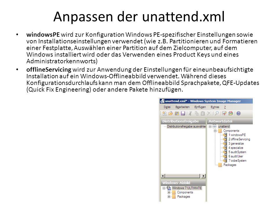 Anpassen der unattend.xml windowsPE wird zur Konfiguration Windows PE-spezifischer Einstellungen sowie von Installationseinstellungen verwendet (wie z
