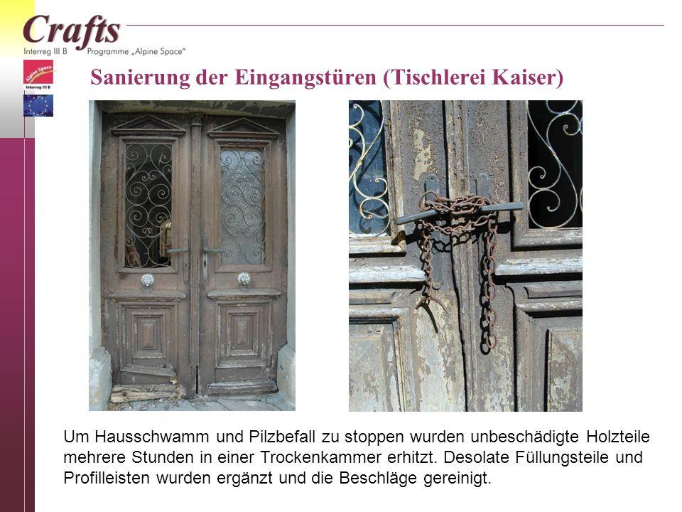 Sanierung der Eingangstüren (Tischlerei Kaiser) Um Hausschwamm und Pilzbefall zu stoppen wurden unbeschädigte Holzteile mehrere Stunden in einer Trock