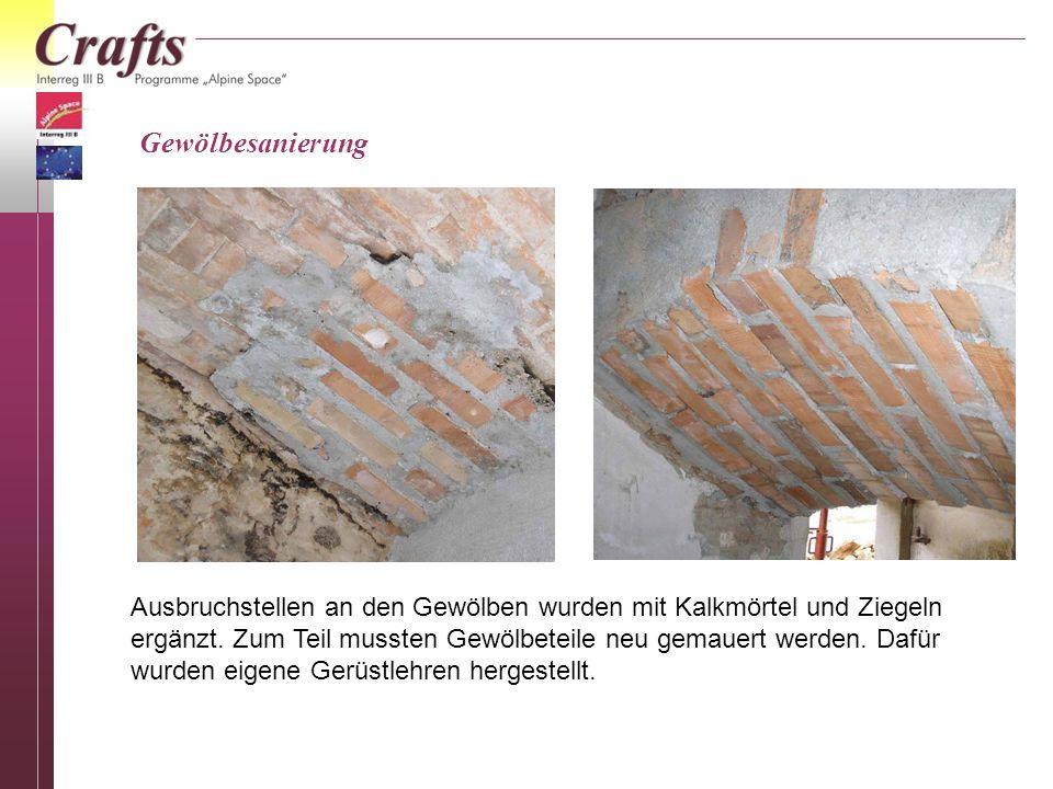 Gewölbesanierung Ausbruchstellen an den Gewölben wurden mit Kalkmörtel und Ziegeln ergänzt. Zum Teil mussten Gewölbeteile neu gemauert werden. Dafür w