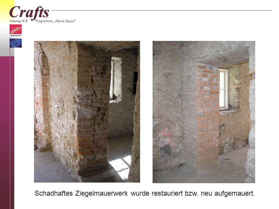 Schadhaftes Ziegelmauerwerk wurde restauriert bzw. neu aufgemauert.