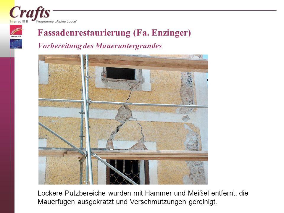 Fassadenrestaurierung (Fa. Enzinger) Vorbereitung des Maueruntergrundes Lockere Putzbereiche wurden mit Hammer und Meißel entfernt, die Mauerfugen aus