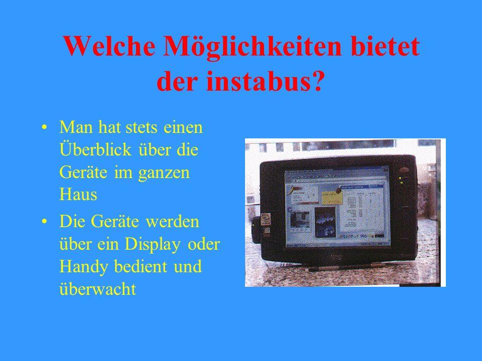 Wie funktioniert der instabus? 2-Ader-Busleitung Busleitung (EIB) verbindet alle Geräte miteinander zur dezentralen Kommunikation Jedes angeschlossene