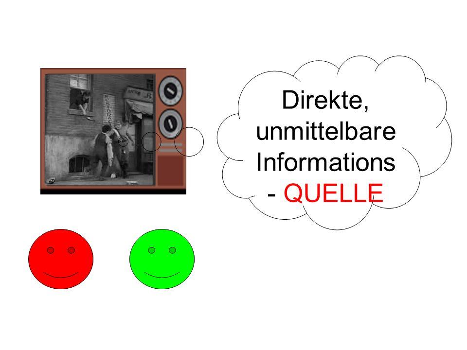 Direkte, unmittelbare Informations - QUELLE