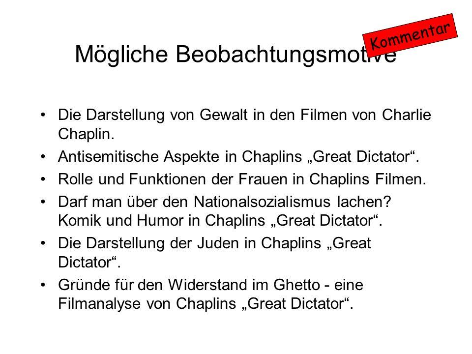 Mögliche Beobachtungsmotive Die Darstellung von Gewalt in den Filmen von Charlie Chaplin. Antisemitische Aspekte in Chaplins Great Dictator. Rolle und