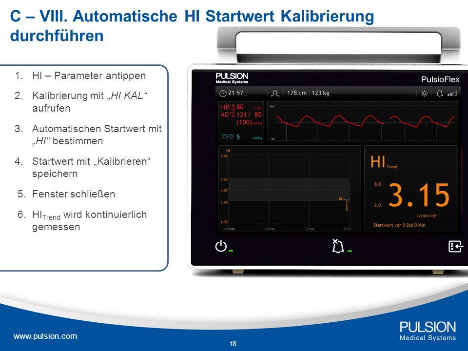 www.pulsion.com 18 C – VIII. Automatische HI Startwert Kalibrierung durchführen 1.HI – Parameter antippen 2.Kalibrierung mit HI KAL aufrufen 3.Automat