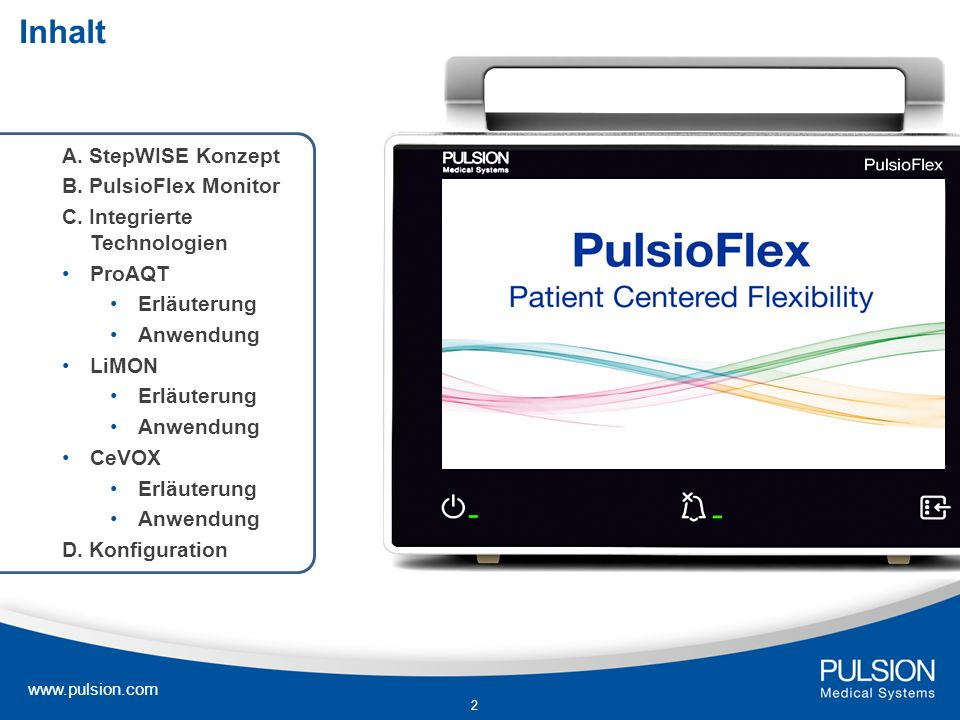www.pulsion.com 2 Inhalt A. StepWISE Konzept B. PulsioFlex Monitor C. Integrierte Technologien ProAQT Erläuterung Anwendung LiMON Erläuterung Anwendun