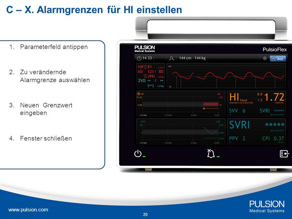 www.pulsion.com 20 C – X. Alarmgrenzen für HI einstellen 1.Parameterfeld antippen 2.Zu verändernde Alarmgrenze auswählen 3.Neuen Grenzwert eingeben 4.