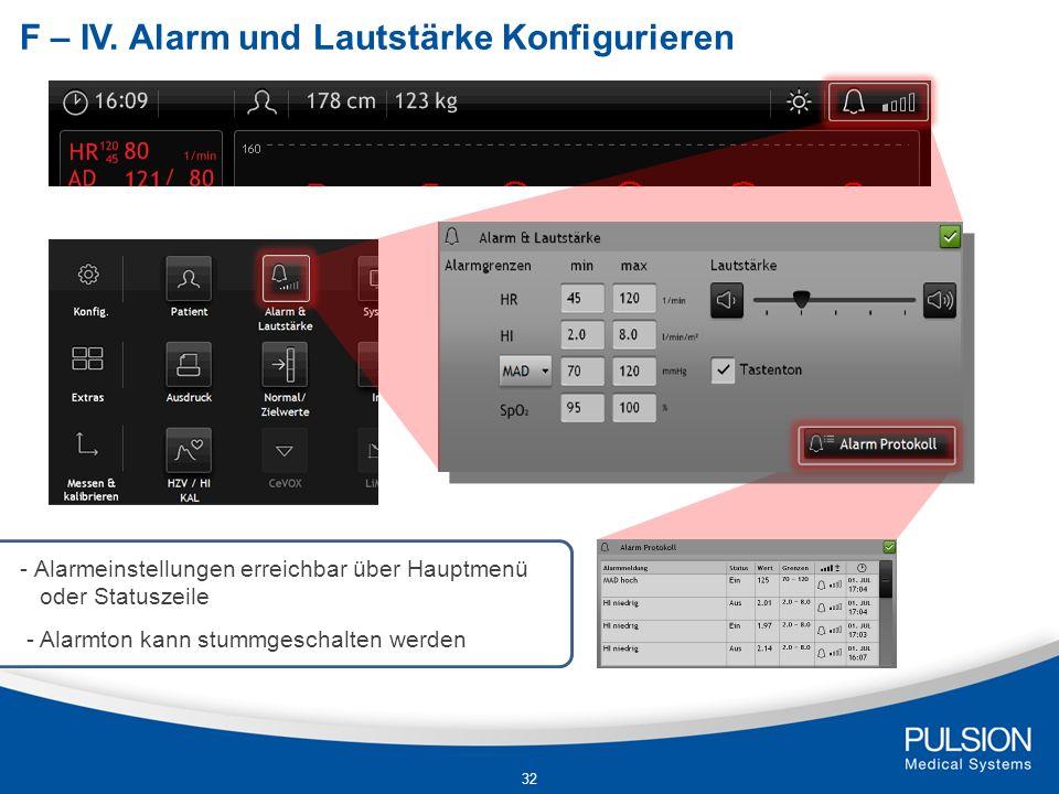 -Alarmeinstellungen erreichbar über Hauptmenü oder Statuszeile - Alarmton kann stummgeschalten werden F – IV. Alarm und Lautstärke Konfigurieren 32