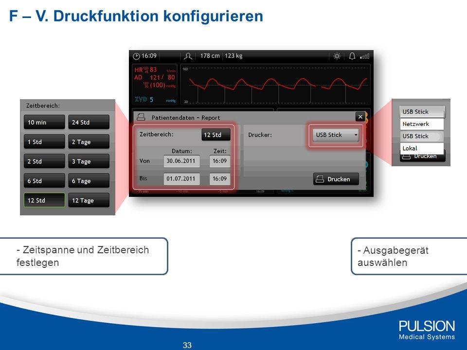 F – V. Druckfunktion konfigurieren - Zeitspanne und Zeitbereich festlegen - Ausgabegerät auswählen 33