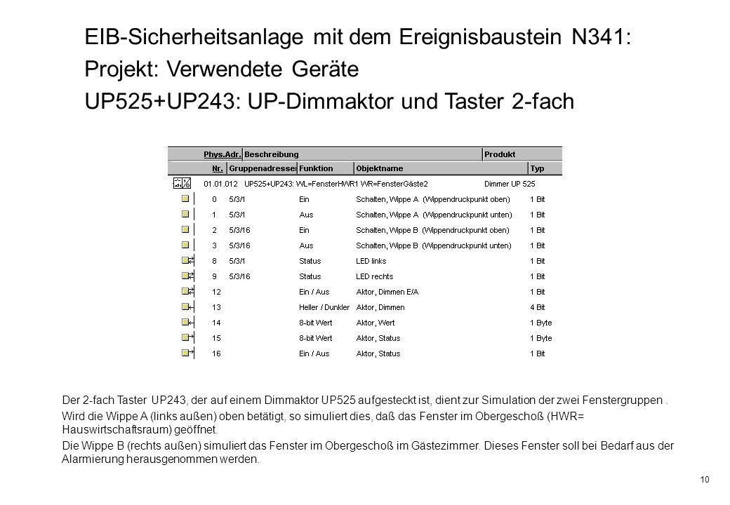 10 EIB-Sicherheitsanlage mit dem Ereignisbaustein N341: Projekt: Verwendete Geräte UP525+UP243: UP-Dimmaktor und Taster 2-fach Der 2-fach Taster UP243