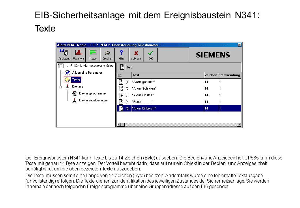 EIB-Sicherheitsanlage mit dem Ereignisbaustein N341: Texte Der Ereignisbaustein N341 kann Texte bis zu 14 Zeichen (Byte) ausgeben. Die Bedien- und Anz
