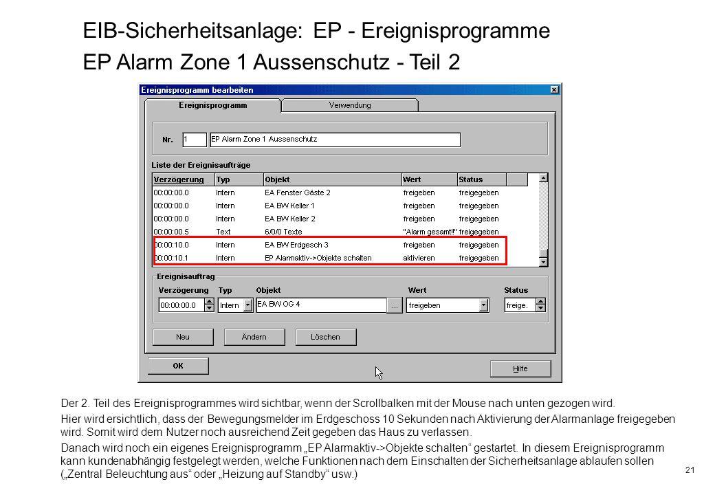 21 EIB-Sicherheitsanlage: EP - Ereignisprogramme EP Alarm Zone 1 Aussenschutz - Teil 2 Der 2. Teil des Ereignisprogrammes wird sichtbar, wenn der Scro