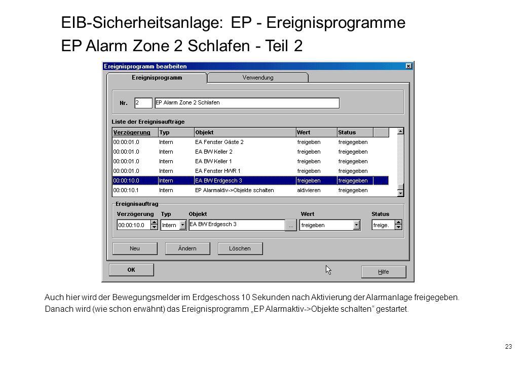 23 EIB-Sicherheitsanlage: EP - Ereignisprogramme EP Alarm Zone 2 Schlafen - Teil 2 Auch hier wird der Bewegungsmelder im Erdgeschoss 10 Sekunden nach