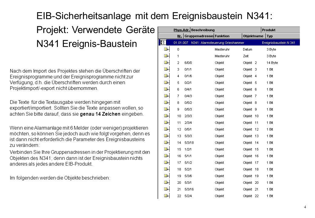 4 EIB-Sicherheitsanlage mit dem Ereignisbaustein N341: Projekt: Verwendete Geräte N341 Ereignis-Baustein Nach dem Import des Projektes stehen die Über