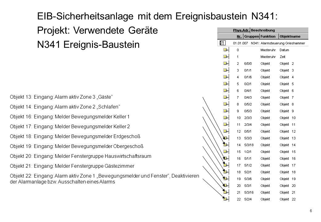 6 EIB-Sicherheitsanlage mit dem Ereignisbaustein N341: Projekt: Verwendete Geräte N341 Ereignis-Baustein Objekt 13: Eingang: Alarm aktiv Zone 3 Gäste