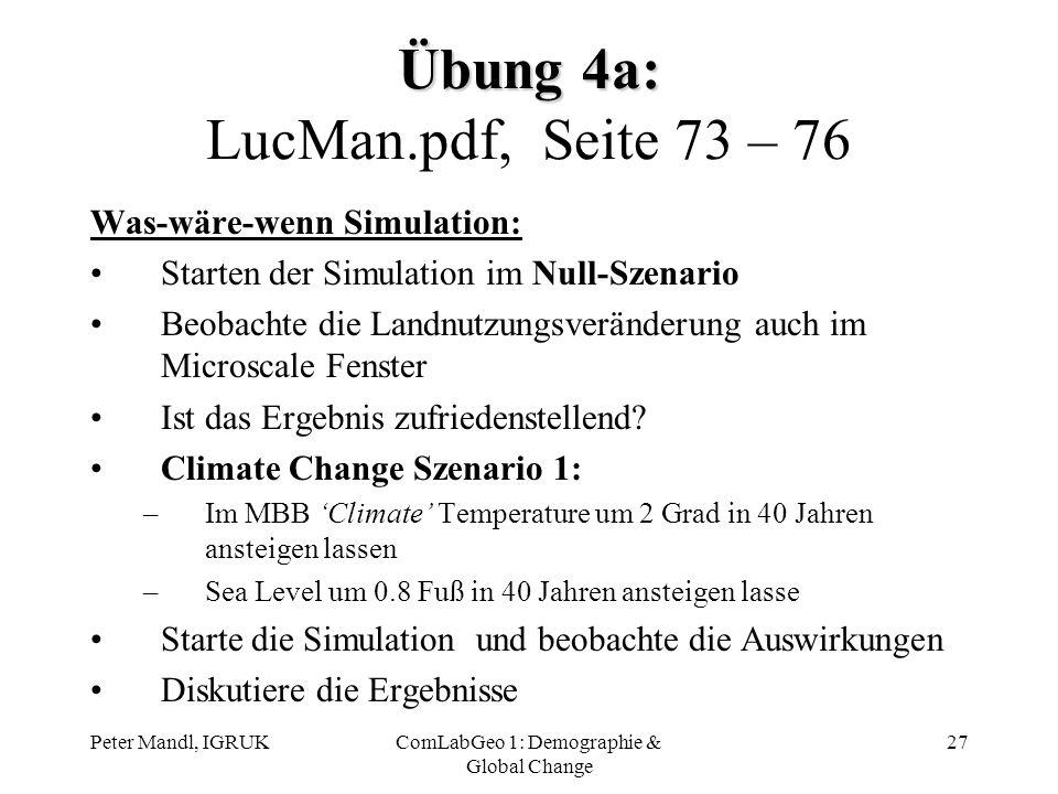Peter Mandl, IGRUKComLabGeo 1: Demographie & Global Change 27 Übung 4a: Übung 4a: LucMan.pdf, Seite 73 – 76 Was-wäre-wenn Simulation: Starten der Simu